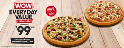 WOW Everyday Value -Personal Pan Pizzas Starting @ Rs.99 Each